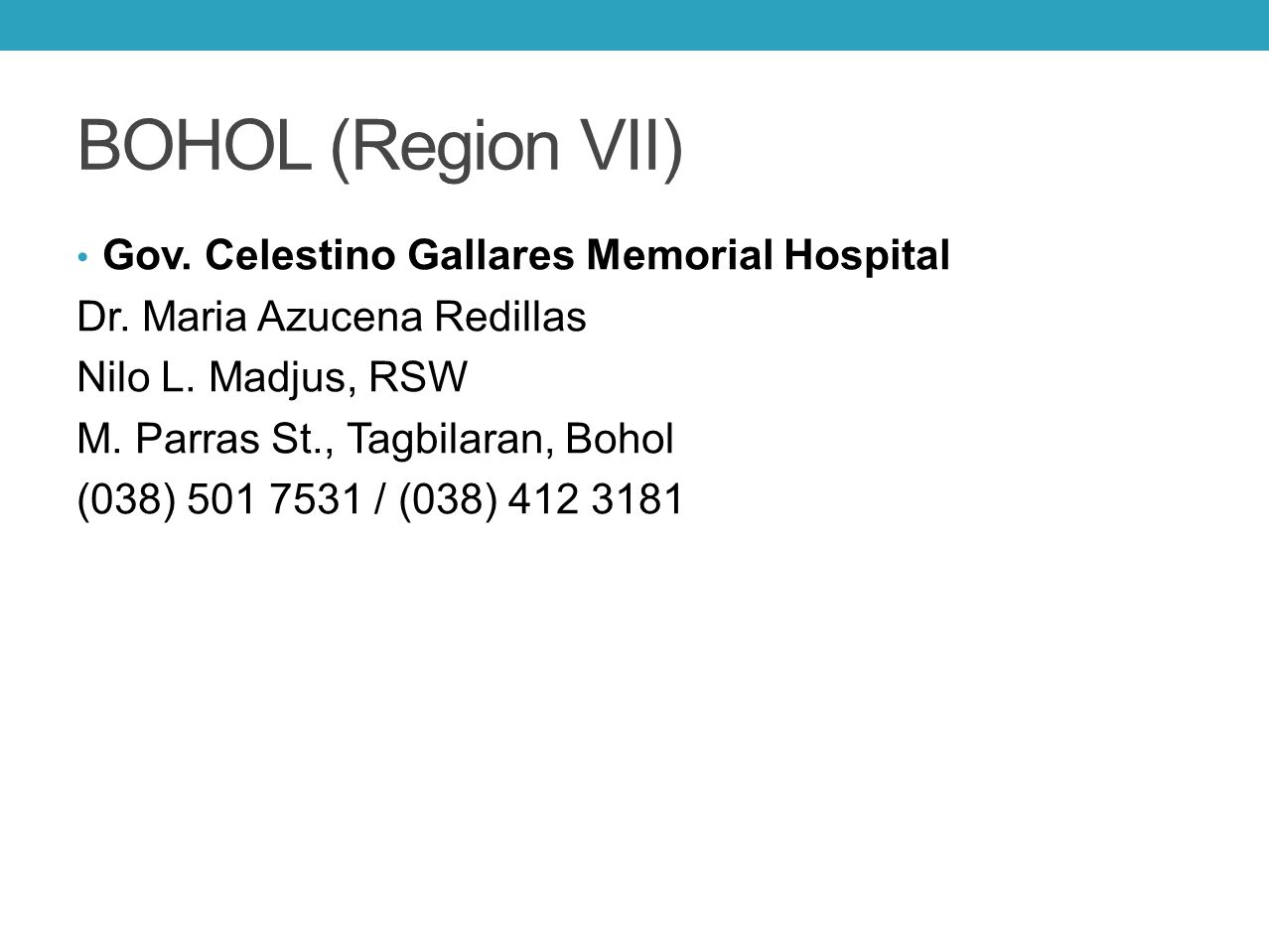 BOHOL (Region VII) Gov. Celestino Gallares Memorial Hospital