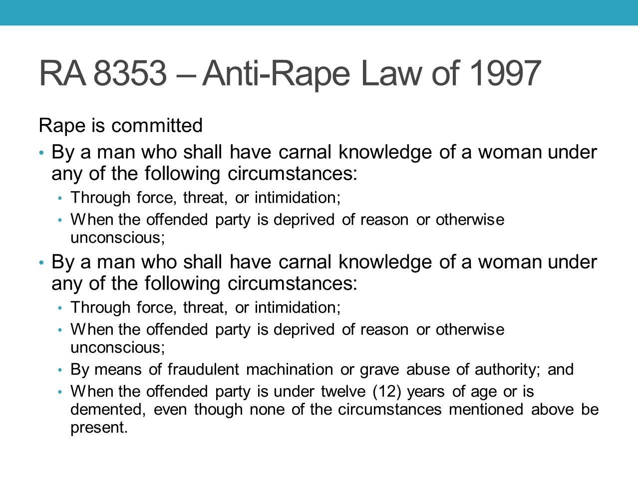RA 8353 – Anti-Rape Law of 1997 Rape is committed