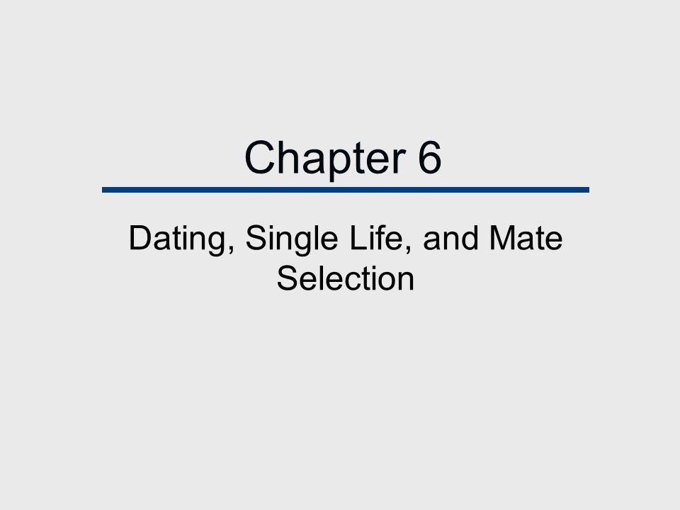 Dating single life and mate selection