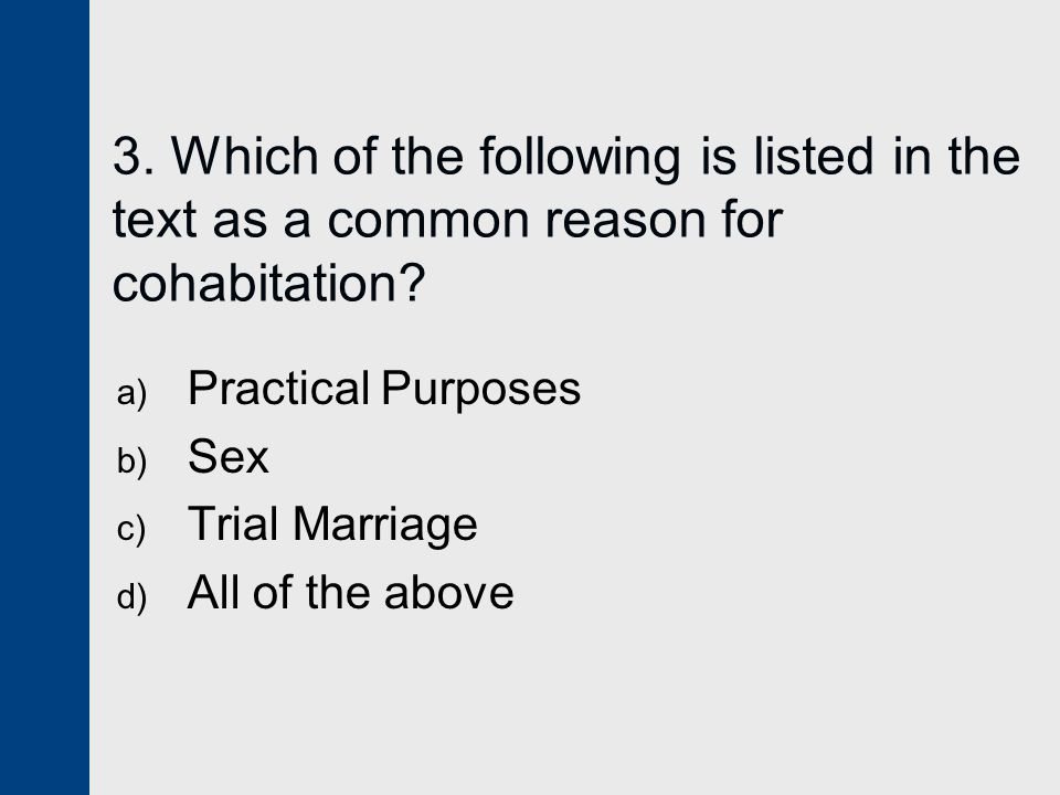 3. Which of the following is listed in the text as a common reason for cohabitation