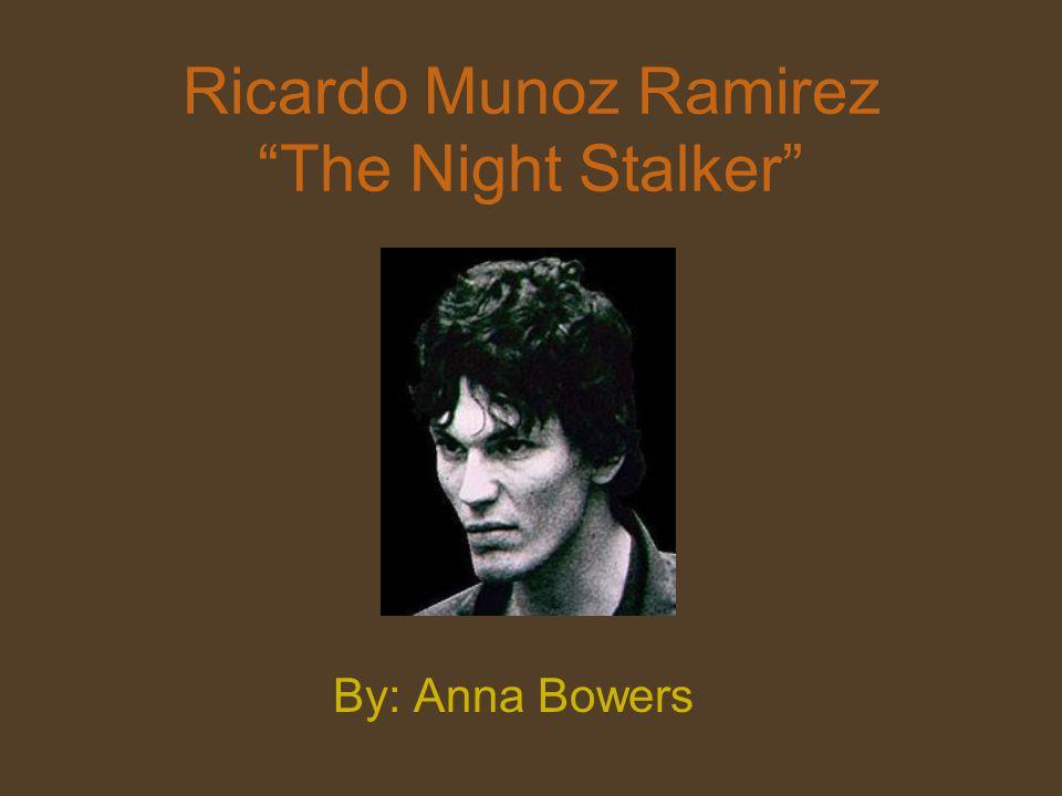 Ricardo Munoz Ramirez The Night Stalker