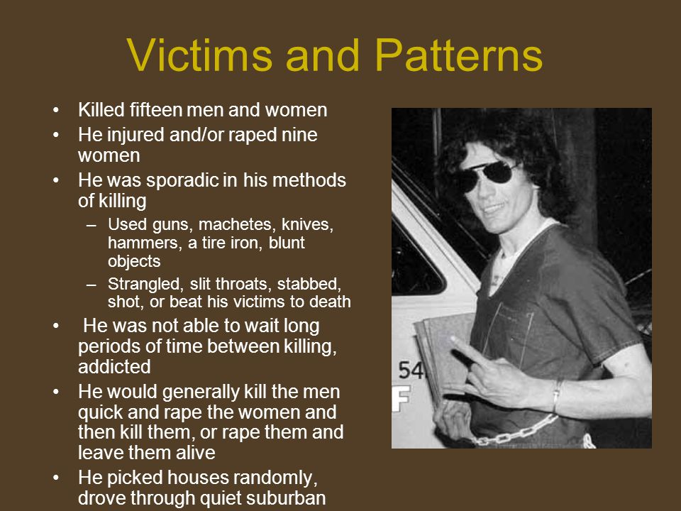 Victims and Patterns Killed fifteen men and women