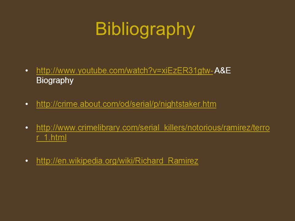 Bibliography http://www.youtube.com/watch v=xiEzER31gtw- A&E Biography