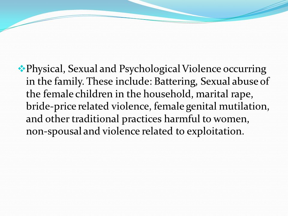 Physical, Sexual and Psychological Violence occurring in the family