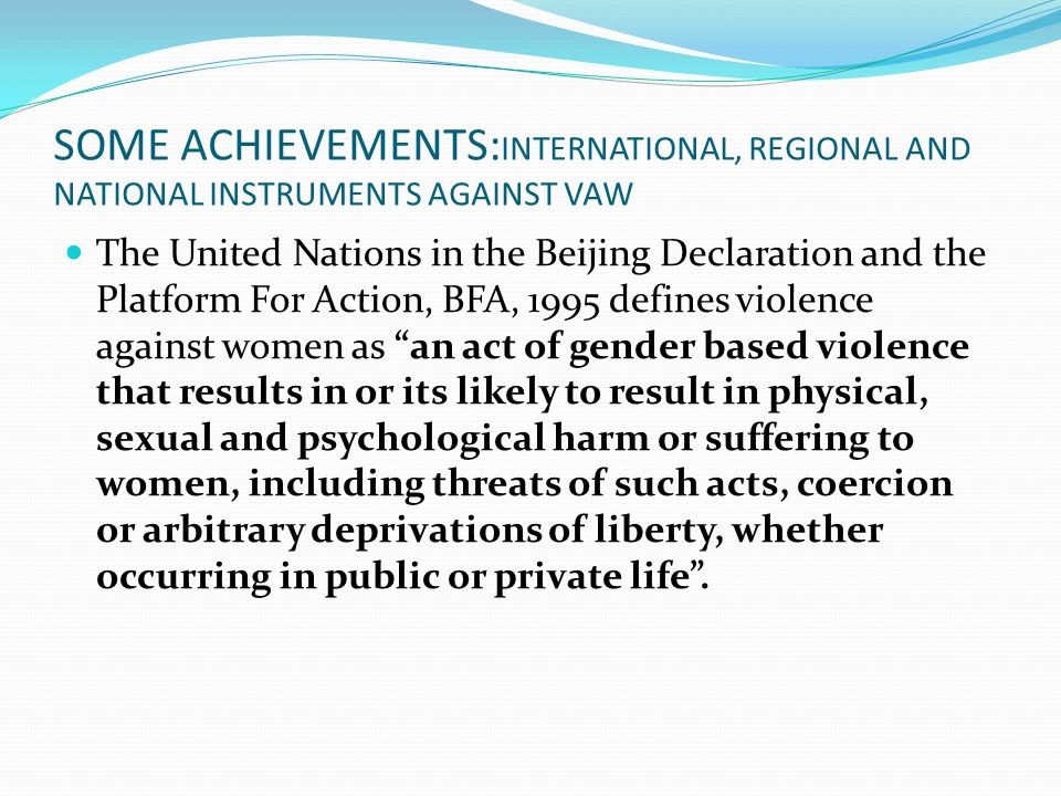 SOME ACHIEVEMENTS:INTERNATIONAL, REGIONAL AND NATIONAL INSTRUMENTS AGAINST VAW