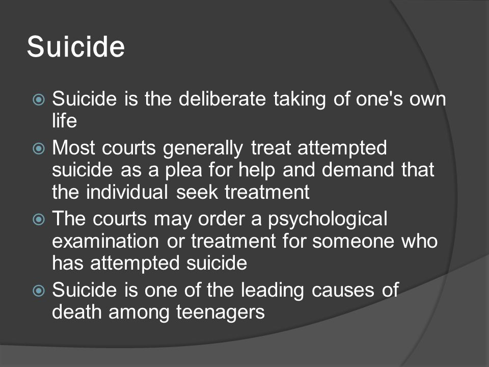 Suicide Suicide is the deliberate taking of one s own life