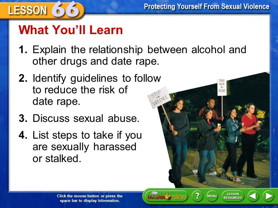 What You'll Learn 1. Explain the relationship between alcohol and other drugs and date rape.