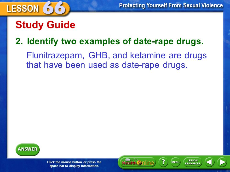 Study Guide 2. Identify two examples of date-rape drugs.