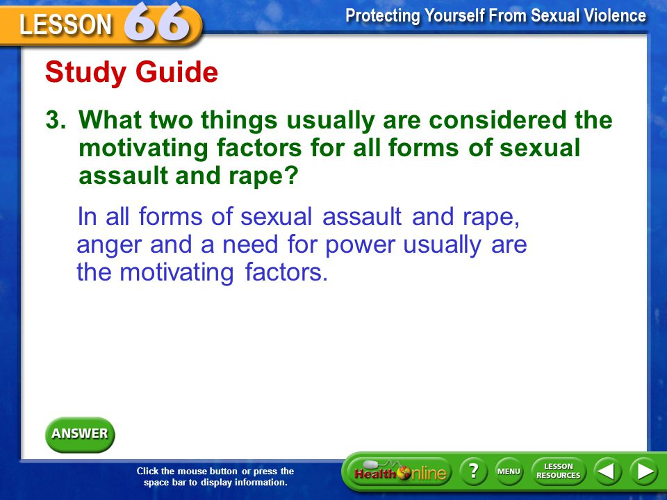 Study Guide 3. What two things usually are considered the motivating factors for all forms of sexual assault and rape