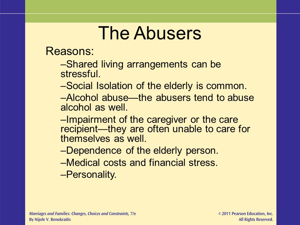The Abusers Reasons: Shared living arrangements can be stressful.
