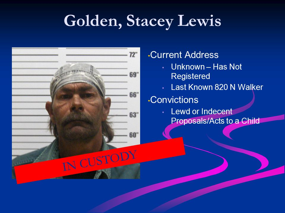 Golden, Stacey Lewis IN CUSTODY Current Address Convictions