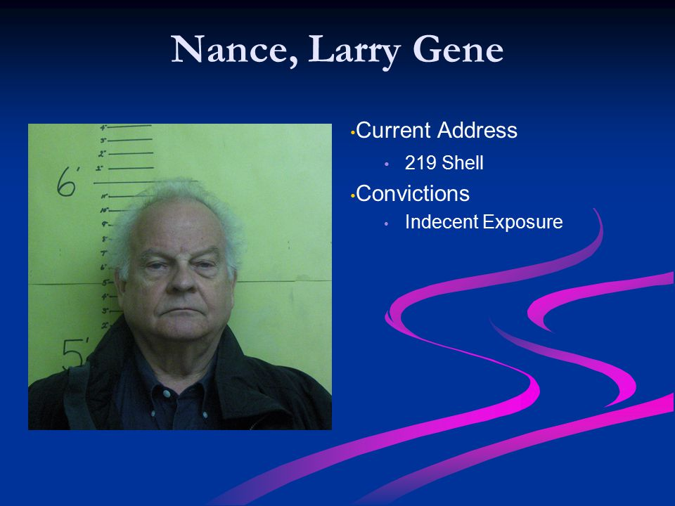 Nance, Larry Gene Current Address Convictions 219 Shell