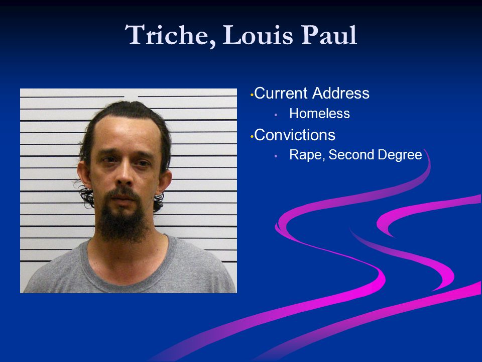 Triche, Louis Paul Current Address Convictions Homeless