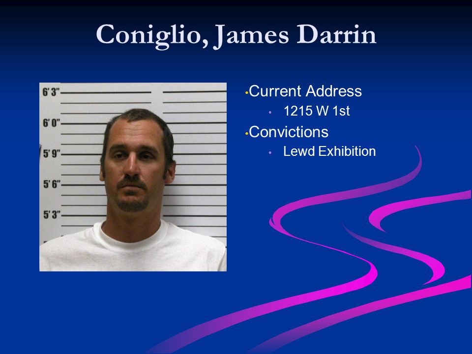Coniglio, James Darrin Current Address Convictions 1215 W 1st