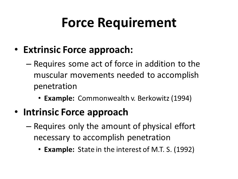 Force Requirement Extrinsic Force approach: Intrinsic Force approach