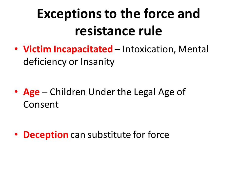Exceptions to the force and resistance rule