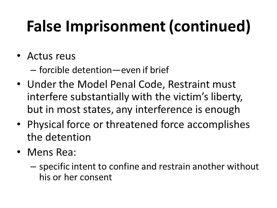 False Imprisonment (continued)