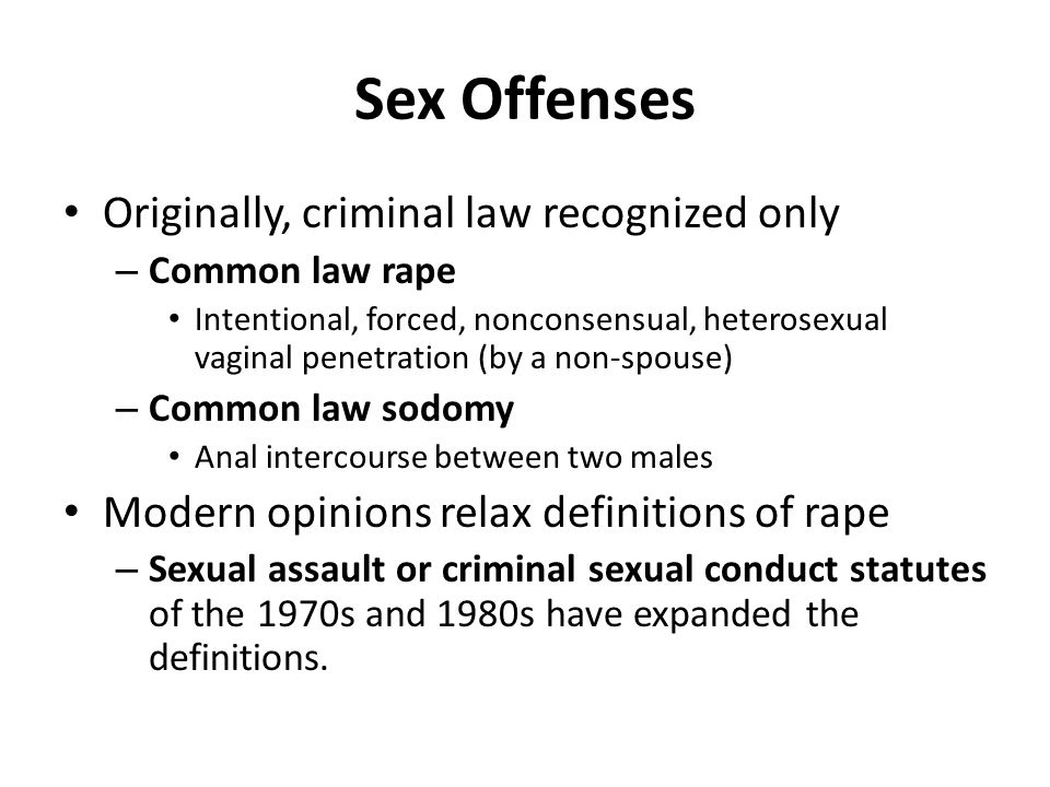 Sex Offenses Originally, criminal law recognized only