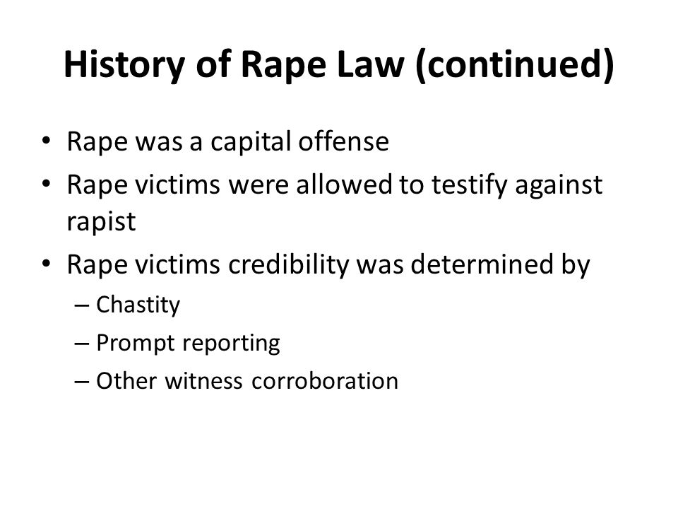 History of Rape Law (continued)