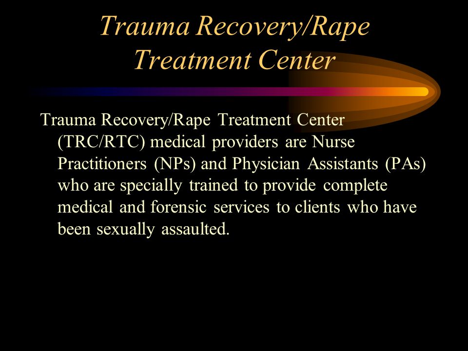 Trauma Recovery/Rape Treatment Center