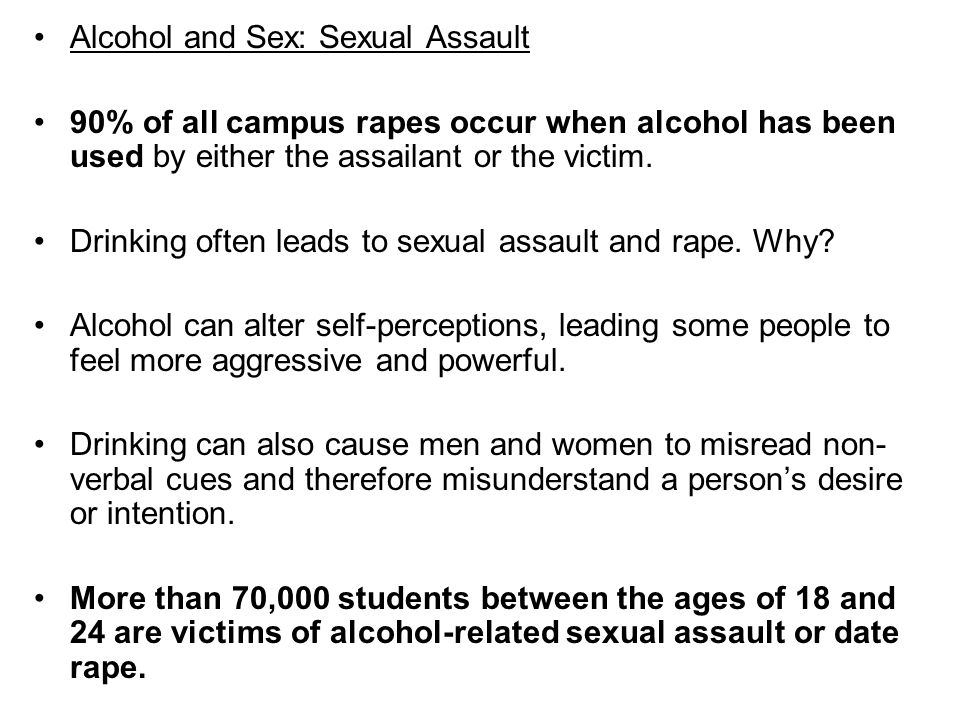 Alcohol and Sex: Sexual Assault
