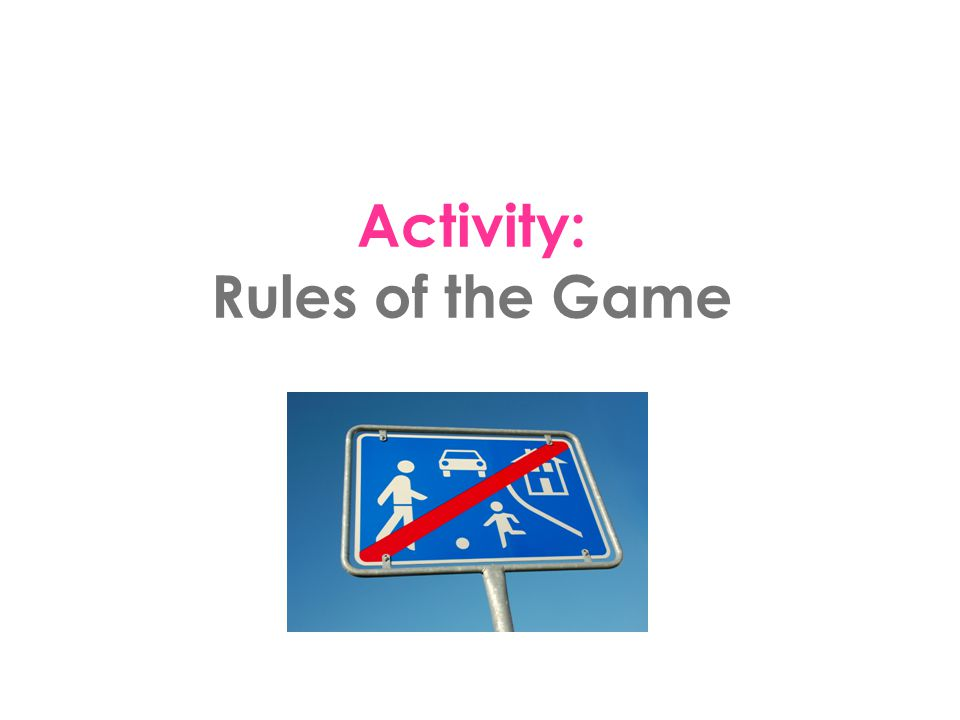 Activity: Rules of the Game