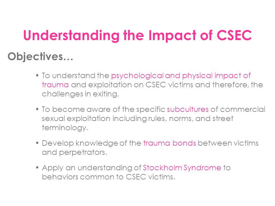 Understanding the Impact of CSEC