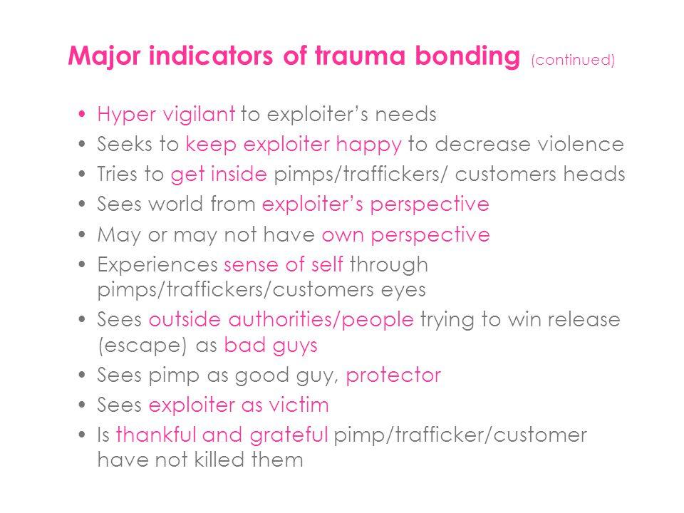 Major indicators of trauma bonding (continued)