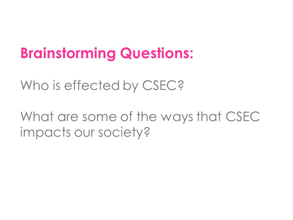 Brainstorming Questions: Who is effected by CSEC