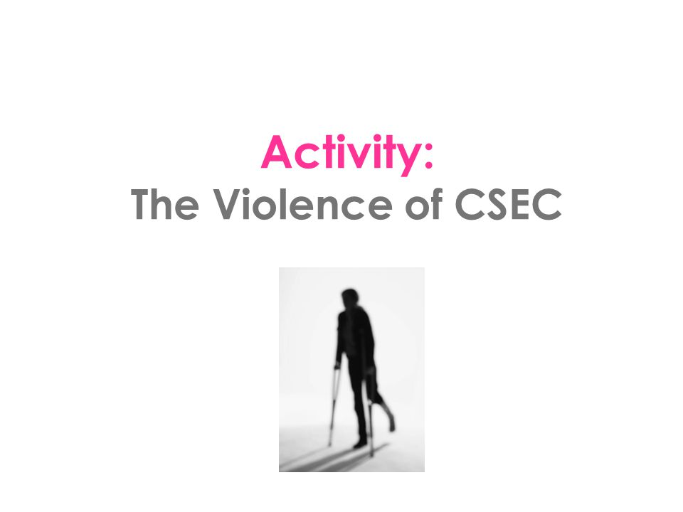 Activity: The Violence of CSEC