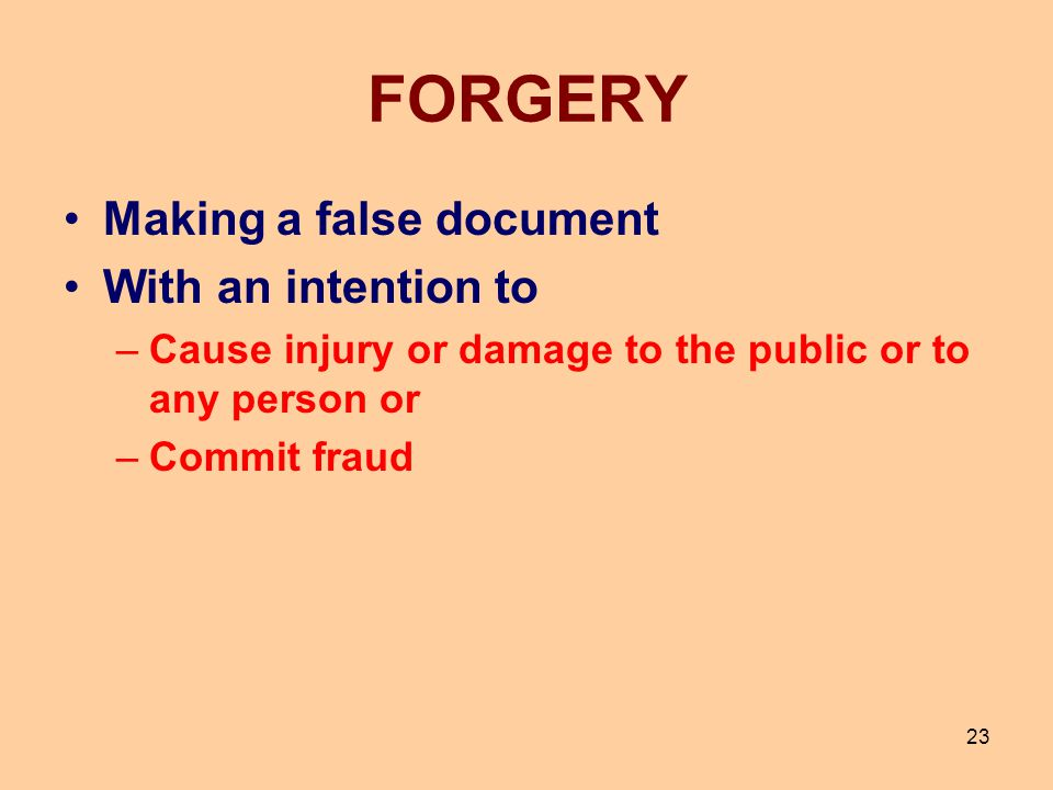 FORGERY Making a false document With an intention to
