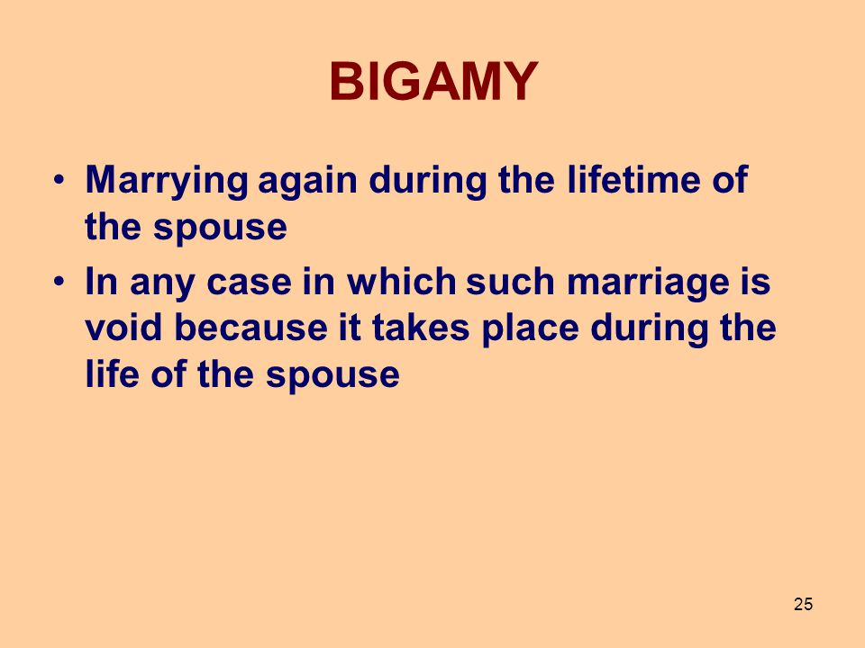 BIGAMY Marrying again during the lifetime of the spouse