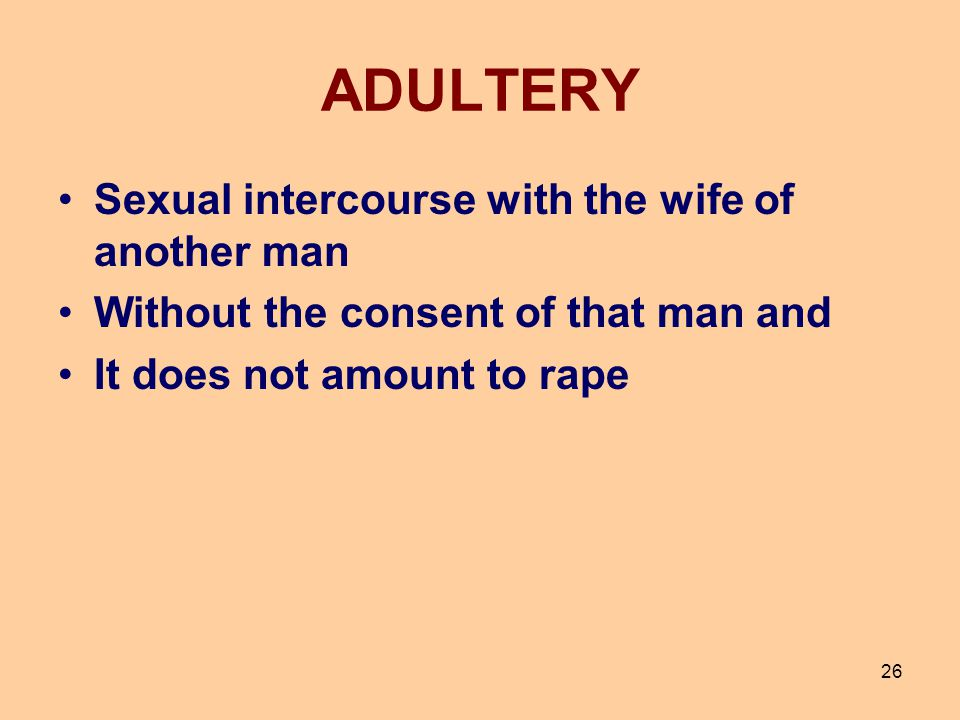 ADULTERY Sexual intercourse with the wife of another man