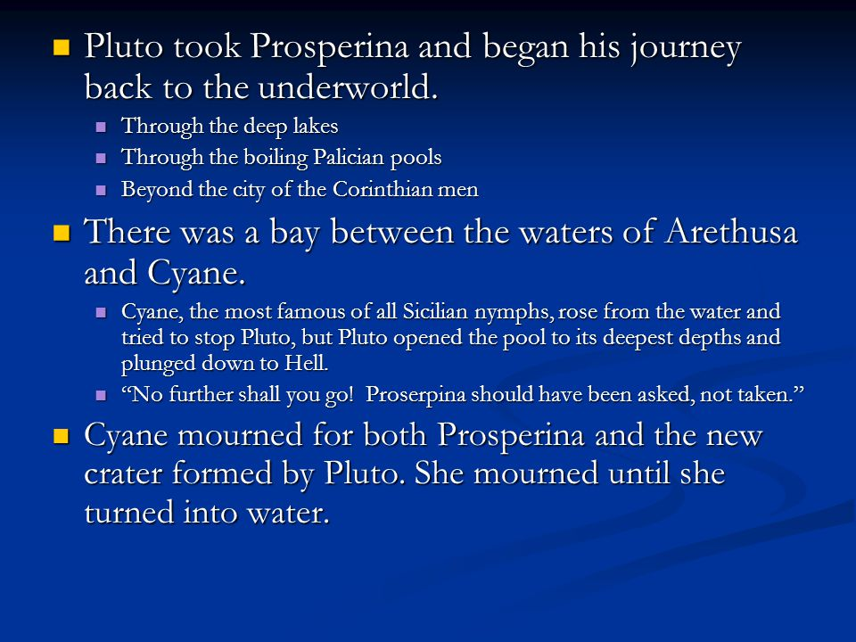 Pluto took Prosperina and began his journey back to the underworld.