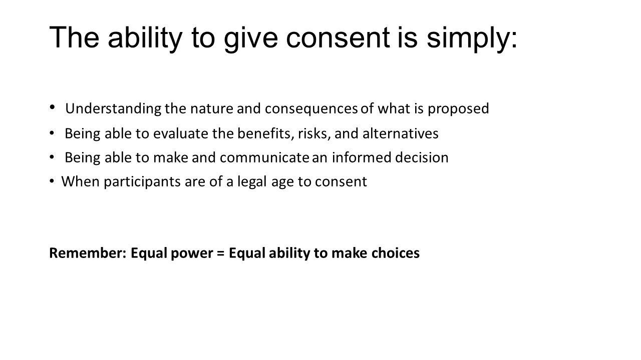The ability to give consent is simply:
