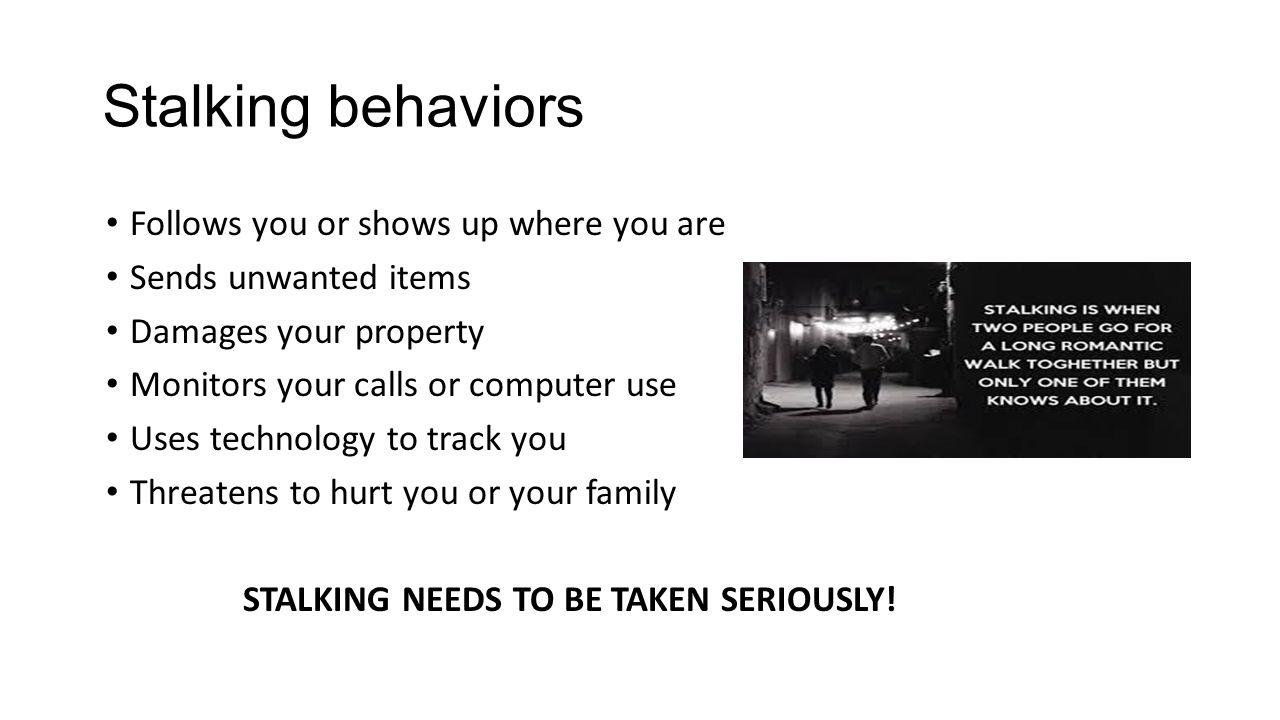 STALKING NEEDS TO BE TAKEN SERIOUSLY!