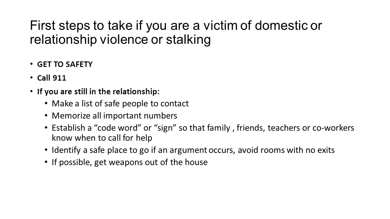 First steps to take if you are a victim of domestic or relationship violence or stalking