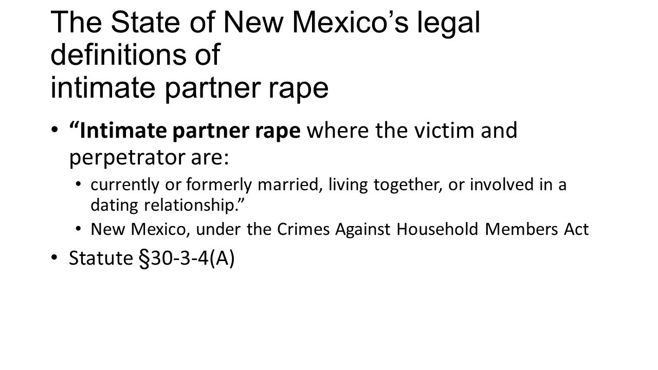 The State of New Mexico's legal definitions of intimate partner rape