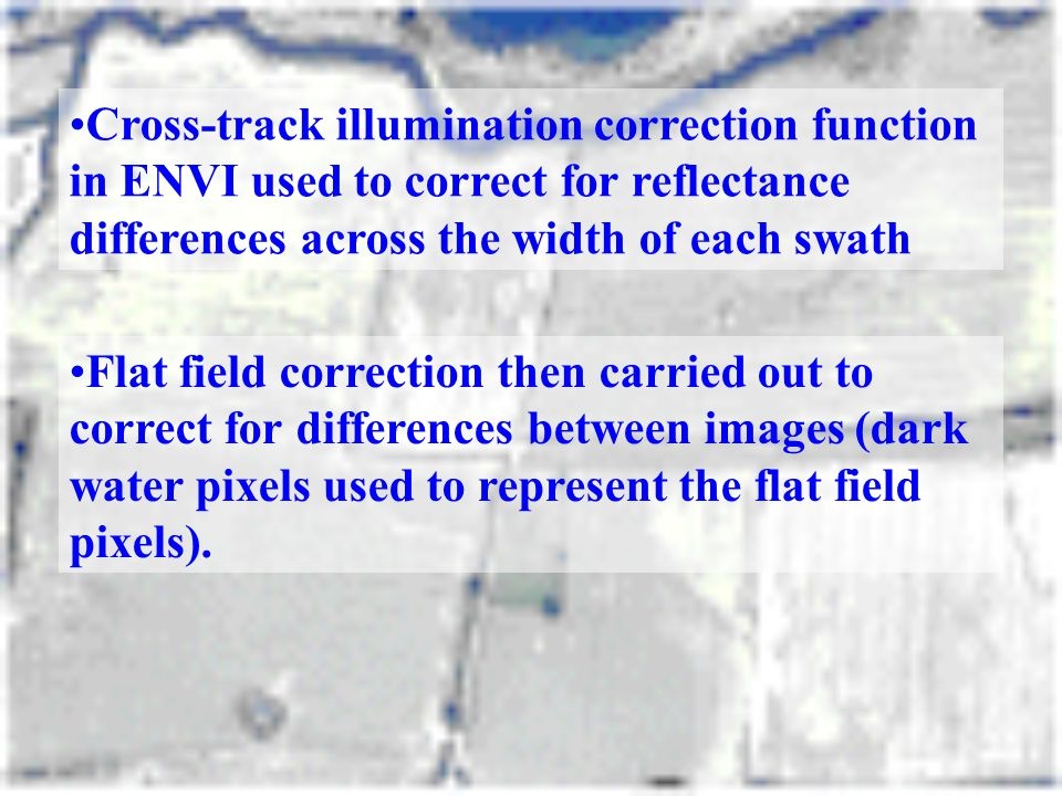 Cross-track illumination correction function in ENVI used to correct for reflectance differences across the width of each swath