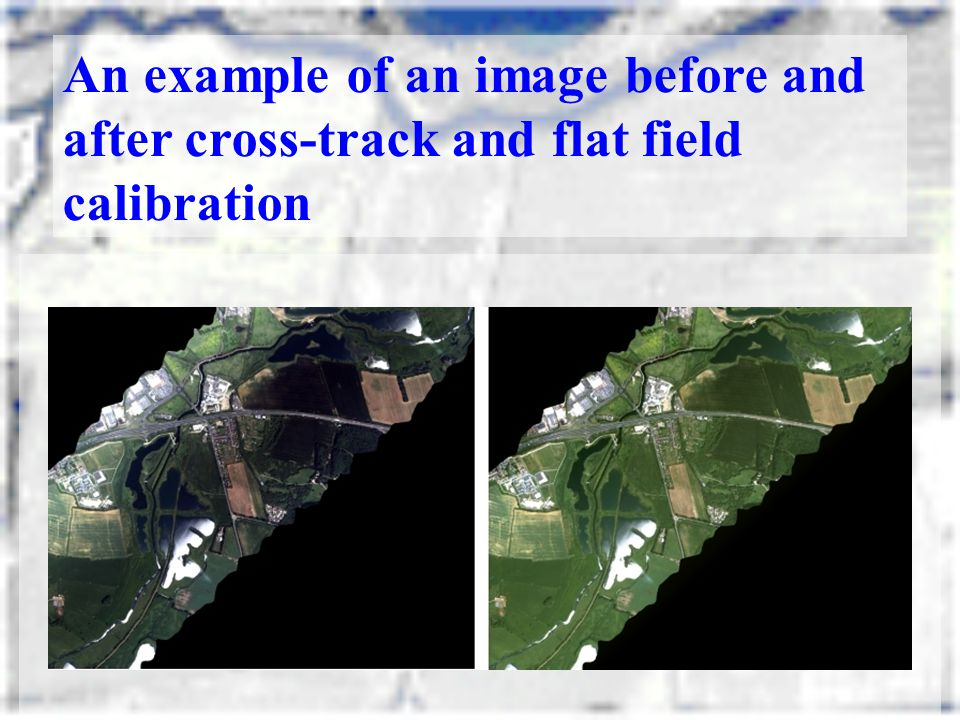 An example of an image before and after cross-track and flat field calibration
