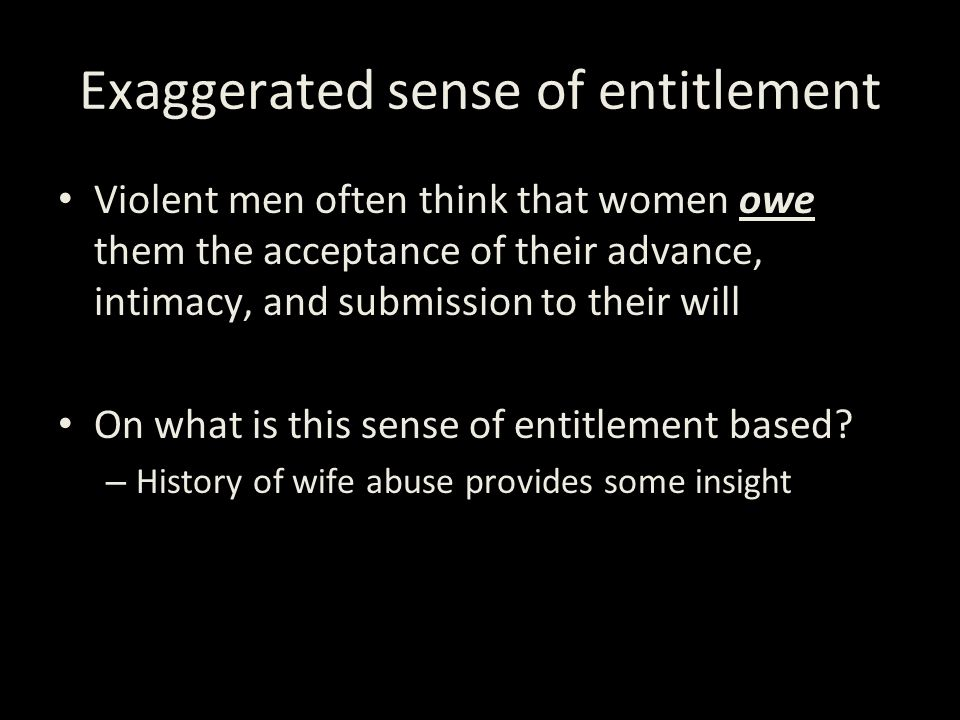 Exaggerated sense of entitlement