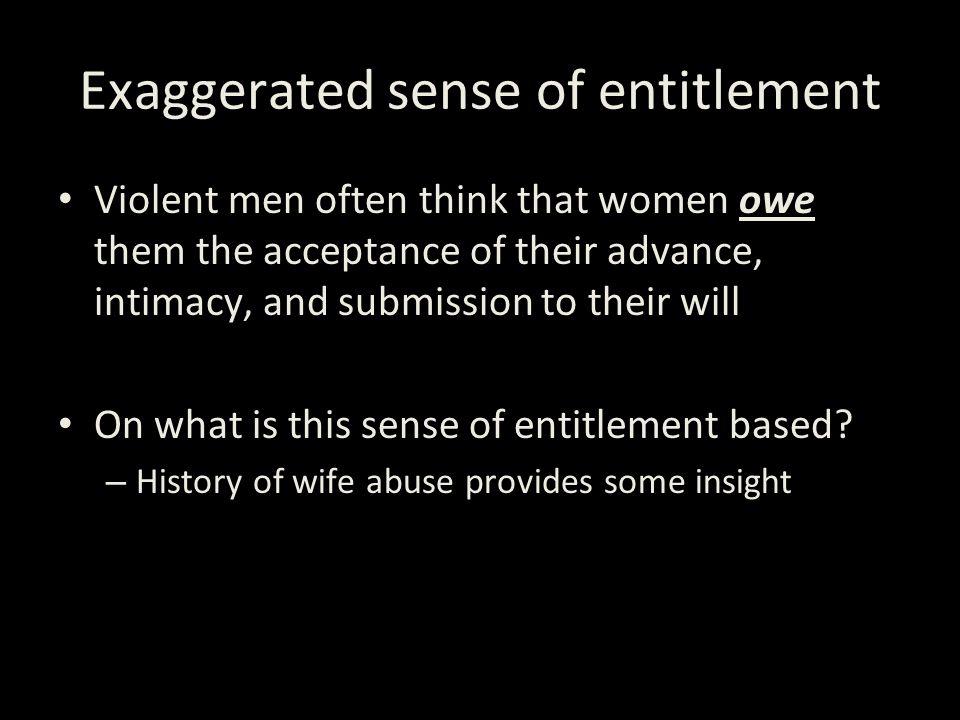 Exaggerated sense of entitlement