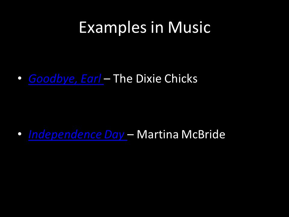 Examples in Music Goodbye, Earl – The Dixie Chicks