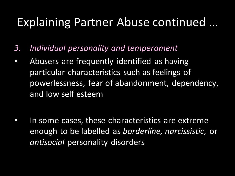 Explaining Partner Abuse continued …