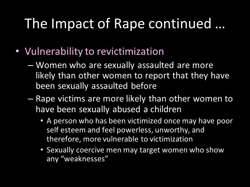 The Impact of Rape continued …