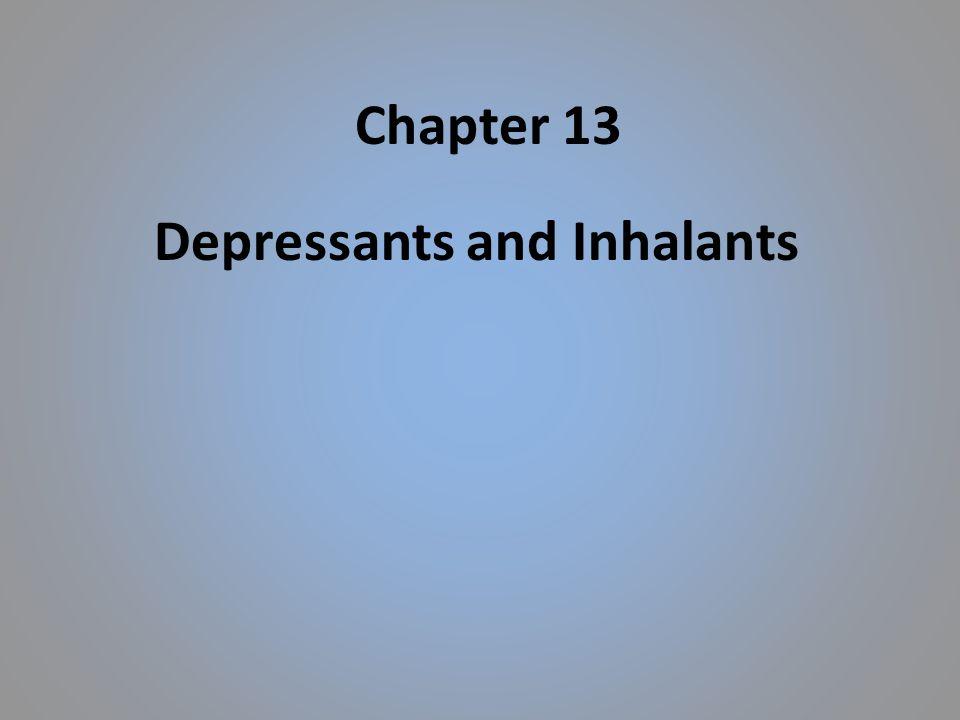 Depressants and Inhalants