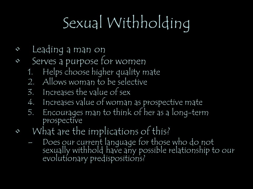 Sexual Withholding Leading a man on Serves a purpose for women