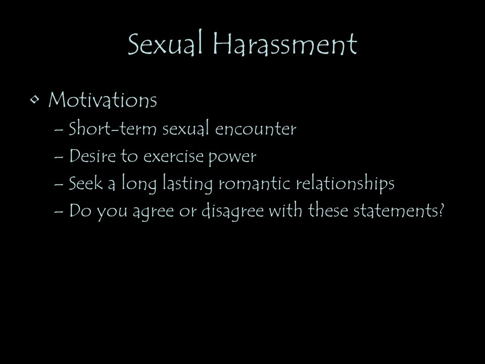 Sexual Harassment Motivations Short-term sexual encounter