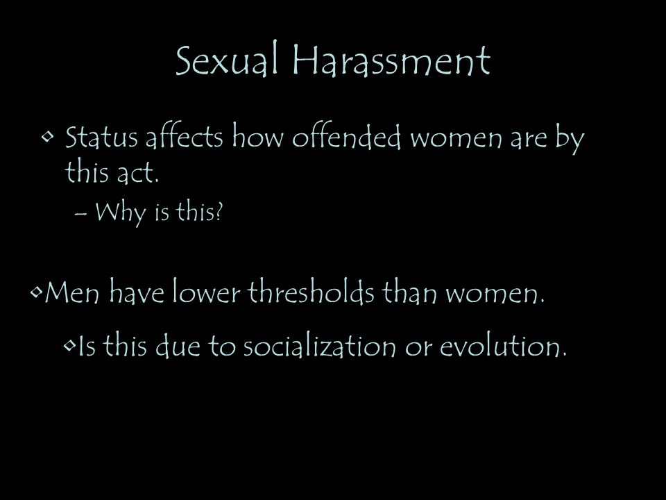 Sexual Harassment Status affects how offended women are by this act.
