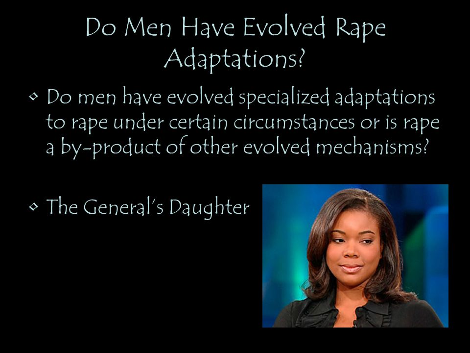 Do Men Have Evolved Rape Adaptations